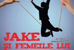 """""""Jake și femeile lui"""" prima premieră din acest an a Teatrului Maria Filotti"""