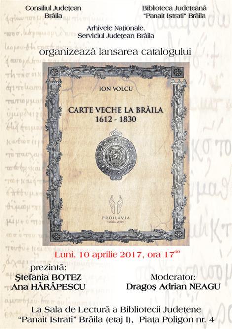 """Lansarea Catalogului """"Carte veche la Brăila: 1612-1830"""""""